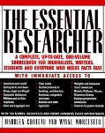 Essential Researcher: A Complete, Up-to-Date, One-Volume SourceBook for Journalists, Writers...