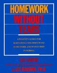 Homework Without Tears A Parents Guide for Motivating Children to Do Homework and to Succeed...