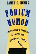 Podium Humor A Raconteur's Treasury of Witty and Humorous Stories