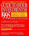 Dun and Bradstreet Guide to Your Investments, 1995 - Nancy Dunnan - Paperback
