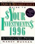Dun and Bradstreet Guide to $Your Investments$ 1996