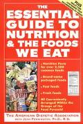 Essential Guide to Nutrition and the Foods We Eat Everything You Need to Know About the Food...