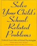 Solve Your Child's School-related Prob.