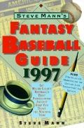 Steve Mann's Fantasy Baseball Guide, 1997: Let Major League Baseball's First Professional An...