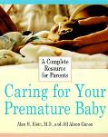 Caring for Your Premature Baby A Complete Resource for Parents