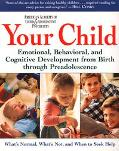 Your Child Emotional, Behavioral, and Cognitive Development from Birth Through Preadolescence