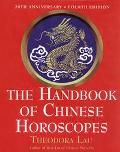 Handbook of Chinese Horoscopes Theodora Lau ; Calligraphy and Illustrations by Kenneth Lau