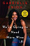 We're Going to Need More Wine - Signed / Autographed Copy