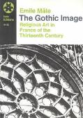 Gothic Image Religious Art in France of the Thirteenth Century