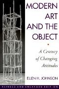 Modern Art and the Object A Century of Changing Attitudes