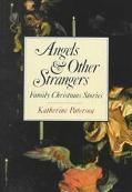 Angels and Other Strangers Family Christmas Stories