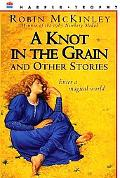 Knot in the Grain and Other Stories