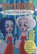 Trauma-Rama Life's Most Embarrassing Moments...and How to Deal