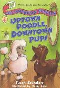 Uptown Poodle, Downtown Pups
