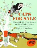 Caps for Sale A Tale of a Peddler, Some Monkeys and Their Monkey Business