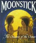 Moonstick The Seasons of the Sioux