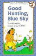 Good Hunting, Blue Sky