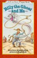 Billy the Ghost and Me (I Can Read Chapter Book Series) - Gery Greer - Paperback