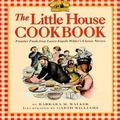 Little House Cookbook Frontier Foods from Laura Ingalls Wilder's Classic Stories