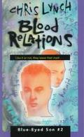 Blood Relations (Blue-Eyed Son Series #2)
