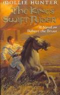 King's Swift Rider A Novel on Robert the Bruce