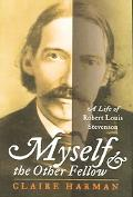 Myself And The Other Fellow A Life Of Robert Louis Stevenson