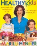 Healthy Kids: Help Them Eat Smart and Stay Active for Life! - Marilu Henner - Hardcover - 1 ED