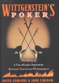 Wittgenstein's Poker The Story of a Ten-Minute Argument Bewteen Two Great Philosophers
