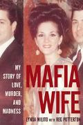 Mafia Wife My Story of Love, Murder, and Madness