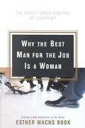 Why the Best Man for the Job Is a Woman The Unique Female Qualities of Leadership