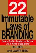 22 Immutable Laws of Branding : How to Build a Product or Service into a World-Class Brand