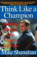 Think like a Champion: Building Success One Victory at a Time