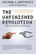 Unfinished Revolution How to Make Technology Work for Us--Instead of the Other Way Around