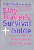 Day Trader's Survival Guide How to Be Consistently Profitable in Short-Term Markets