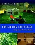 Envisioning Cyberspace Designing 3d Electronic Spaces