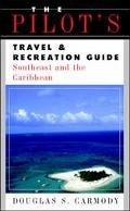 Pilot's Travel & Recreation Guide Southeast and the Caribbean