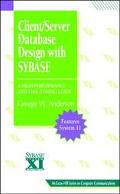 Client/Server Database Design with SYBASE: A High-Performance and Fine- Tuning Guide