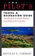 Pilot's Travel & Recreation Guide Northeast United States and Eastern Canada