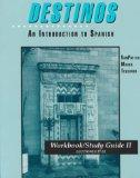 Destinos: An Introduction to Spanish Workbook/Study Guide II (Lecciones 27-52) (English and ...