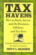 Tax Havens: How to Bank,Invest,and Do Business-Offshore and Tax Free - Hoyt L. Barber - Hard...