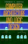 Computer Architecture and Logic Design - Thomas C. C. Bartee - Hardcover