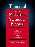 Thermal and Moisture Protection Manual For Architects, Engineers, and Contractors
