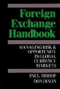 Foreign Exchange Handbook: Managing Risk and Opportunity in Global Currency Markets - Paul B...