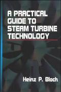 Practical Guide to Steam Turbine Technology