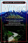 Great Western Rv Trips A Year-Round Guide to the Best Rving in the West