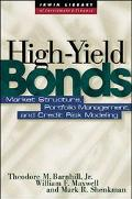 High Yield Bonds Market Structure, Portfolio Management, and Credit Risk Modeling
