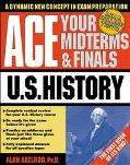 Ace Your Midterms & Finals U.S. History