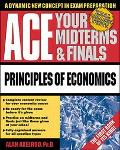 Ace Your Midterms and Finals: Principles of Economics