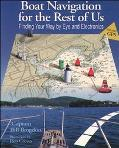 Boat Navigation for the Rest of Us: Finding Your Way by Eye and Electronics - Bill Brogdon -...