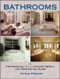 Bathrooms A Professional's Illustrated Design and Remodeling Guide